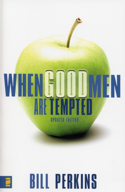 When Good Men Are Tempted by Bill Perkins
