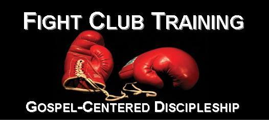 Fight Clubs Gospel Centered Discipleship
