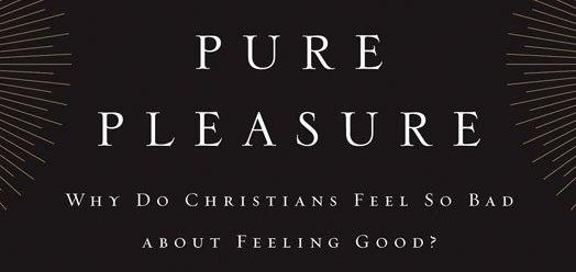 Pleasure is good