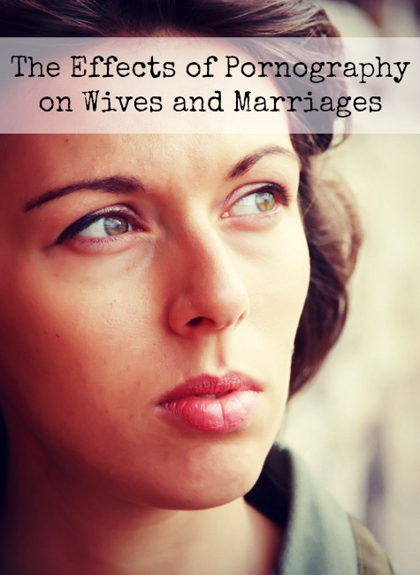 effect of pornography on wives and marriages