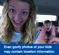 Even goofy photos of your kids may contain location information.