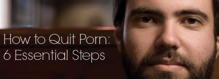 How to Quit Porn - 6 Steps.png