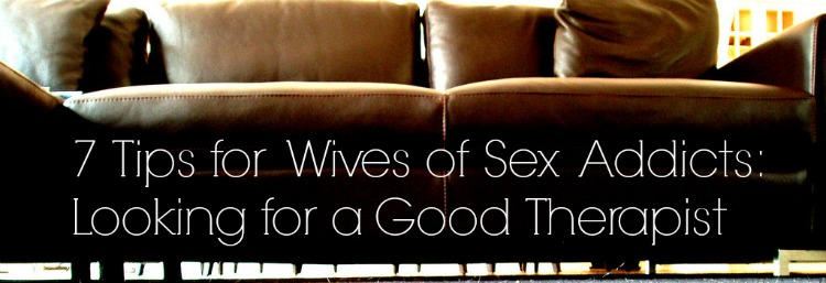 Wives of Sex Addicts - Finding a Therapist