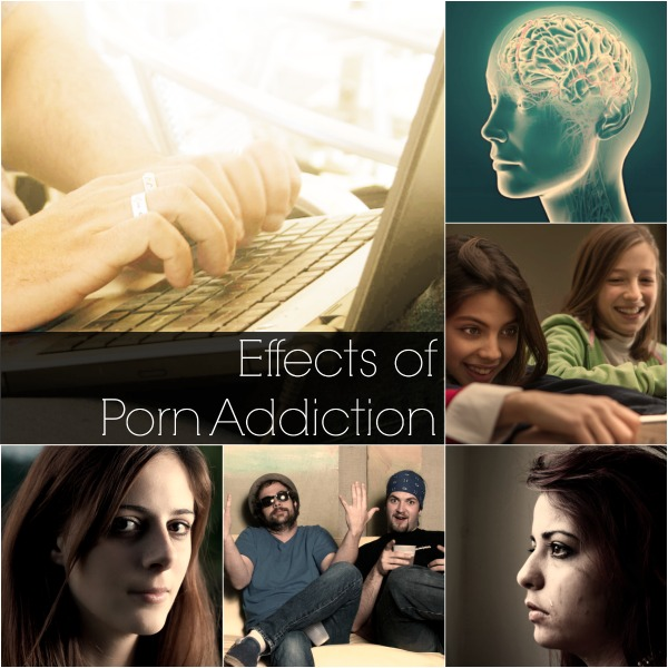 Effects of Porn Addiction - Biological, Relational, and Cultural