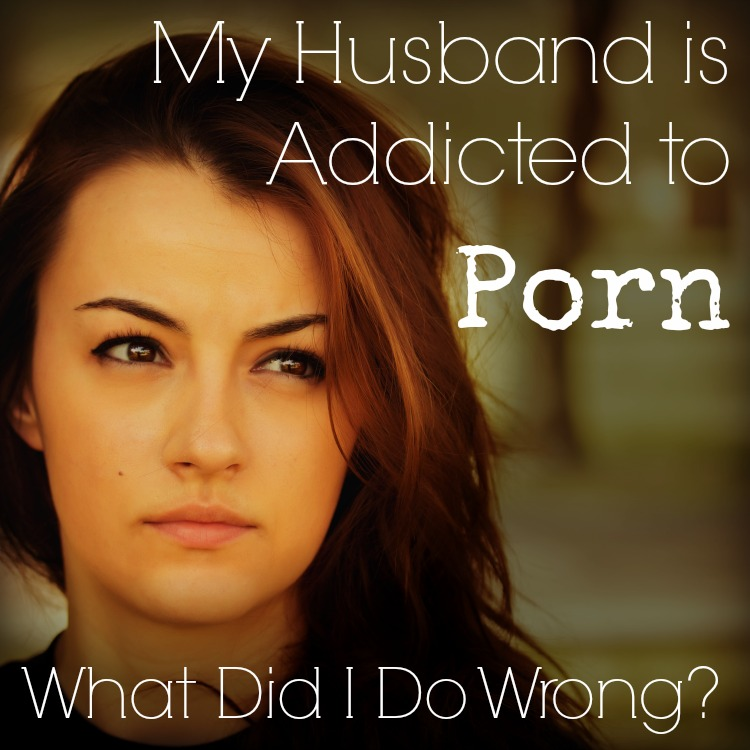 My husband is addicted to porn
