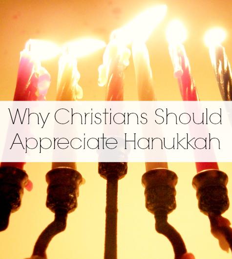 Why Christians Should Appreciate Hanukkah