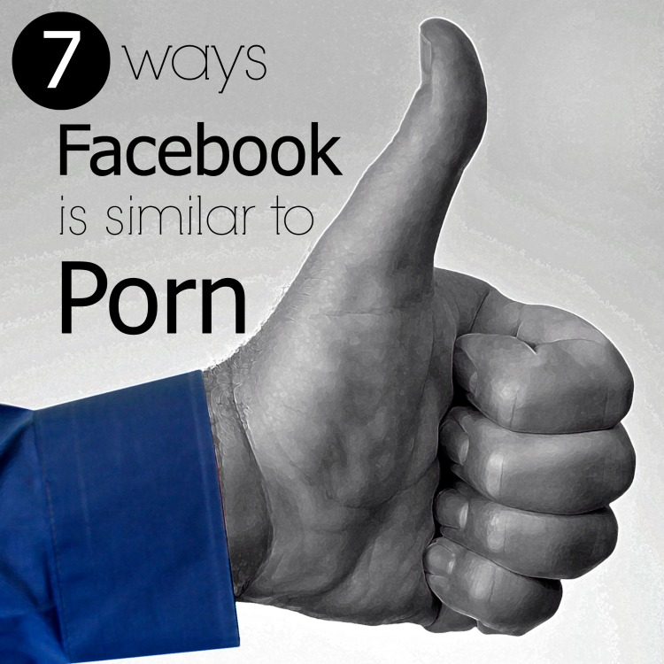 7 Ways Facebook is Similar to Porn