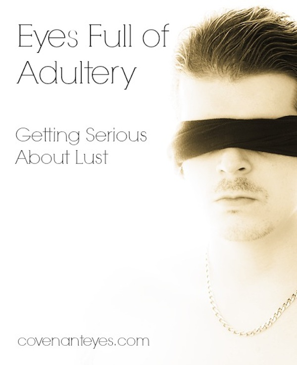 Eyes full of adultery
