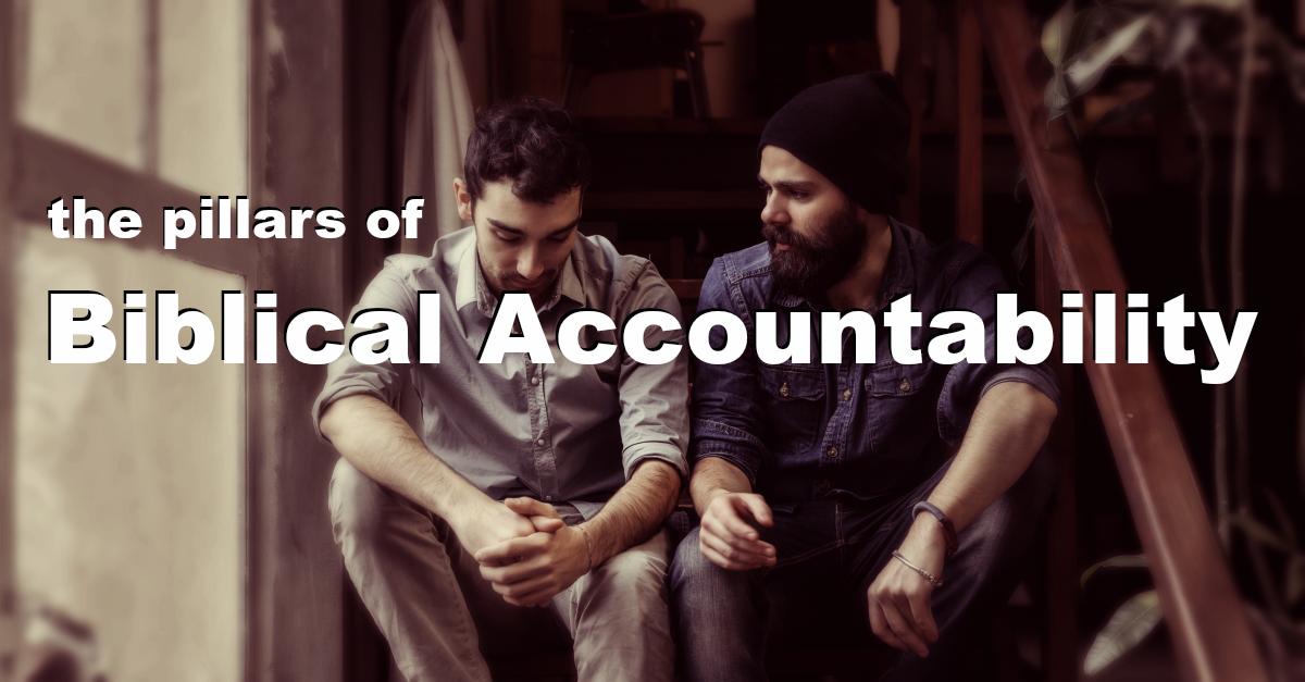 The Pillars of Biblical Accountability