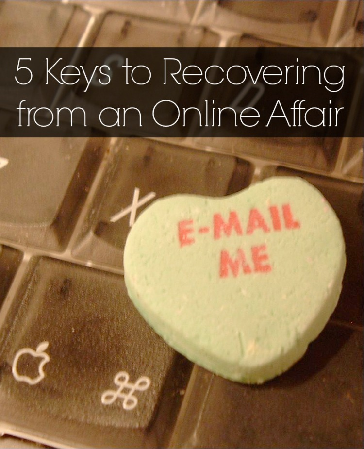 5 Keys to Recovering from an Online Affair.jpg