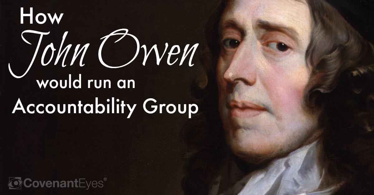 How John Owen Would Run an Accountability Group