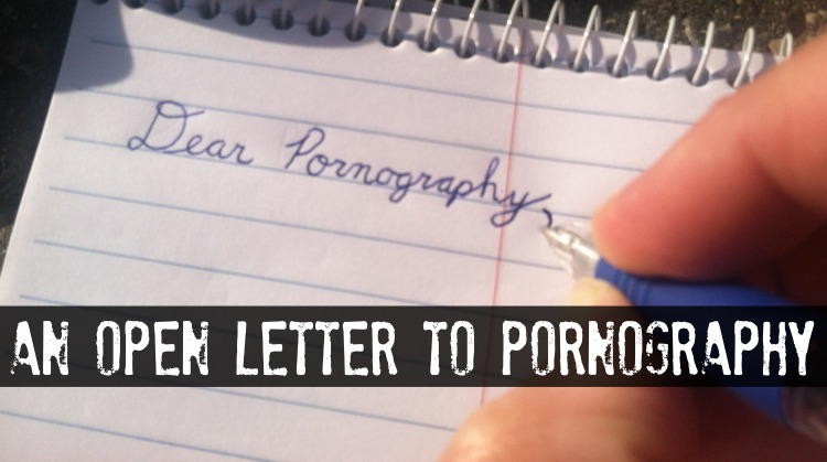 An Open Letter to Pornography