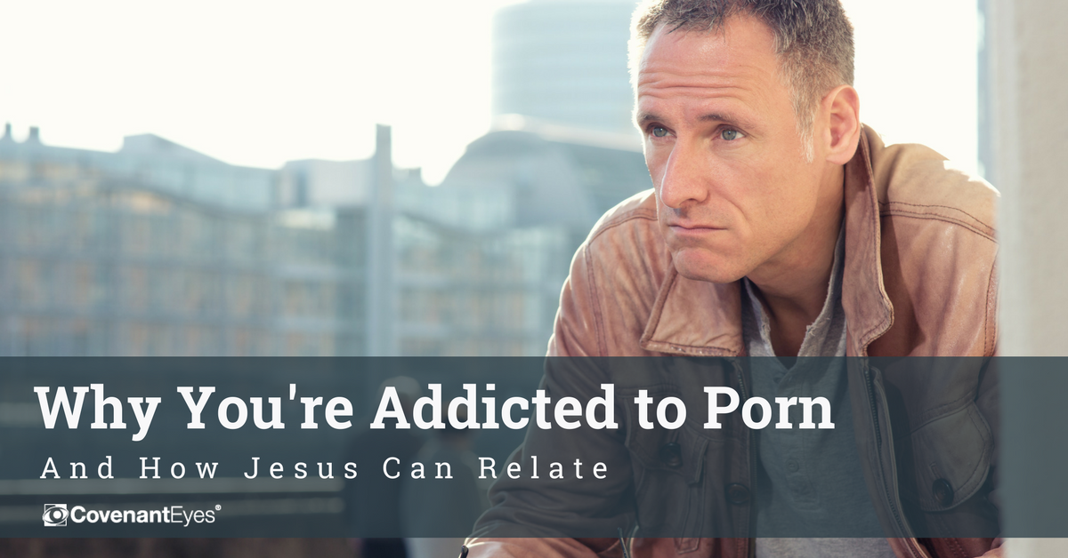 Why You're Addicted to Porn