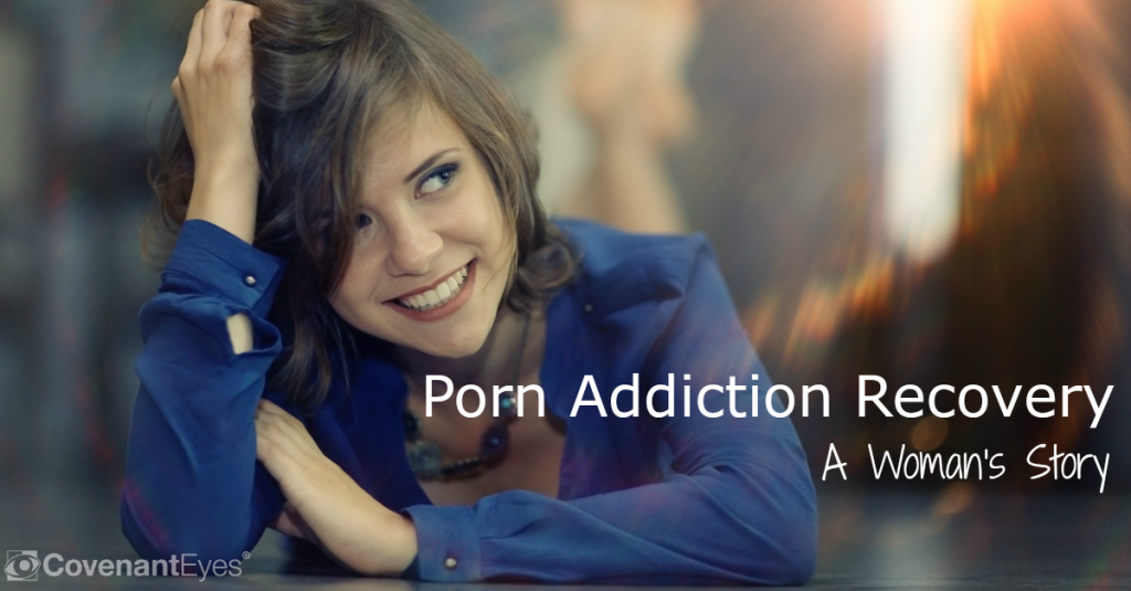 Porn Addiction Recovery - A Woman's Story