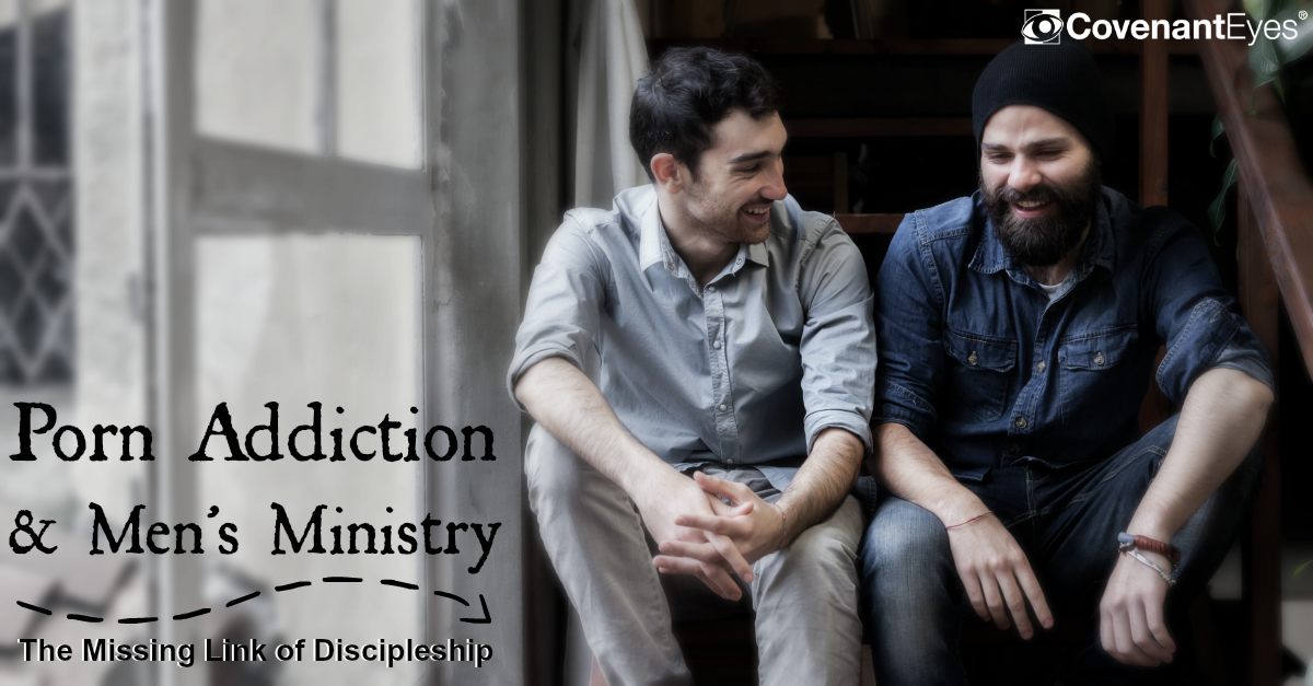 Porn Addiction and Men's Ministry