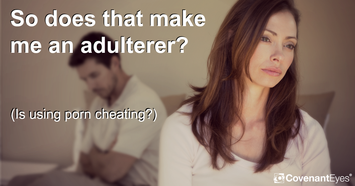Does porn equal adultery