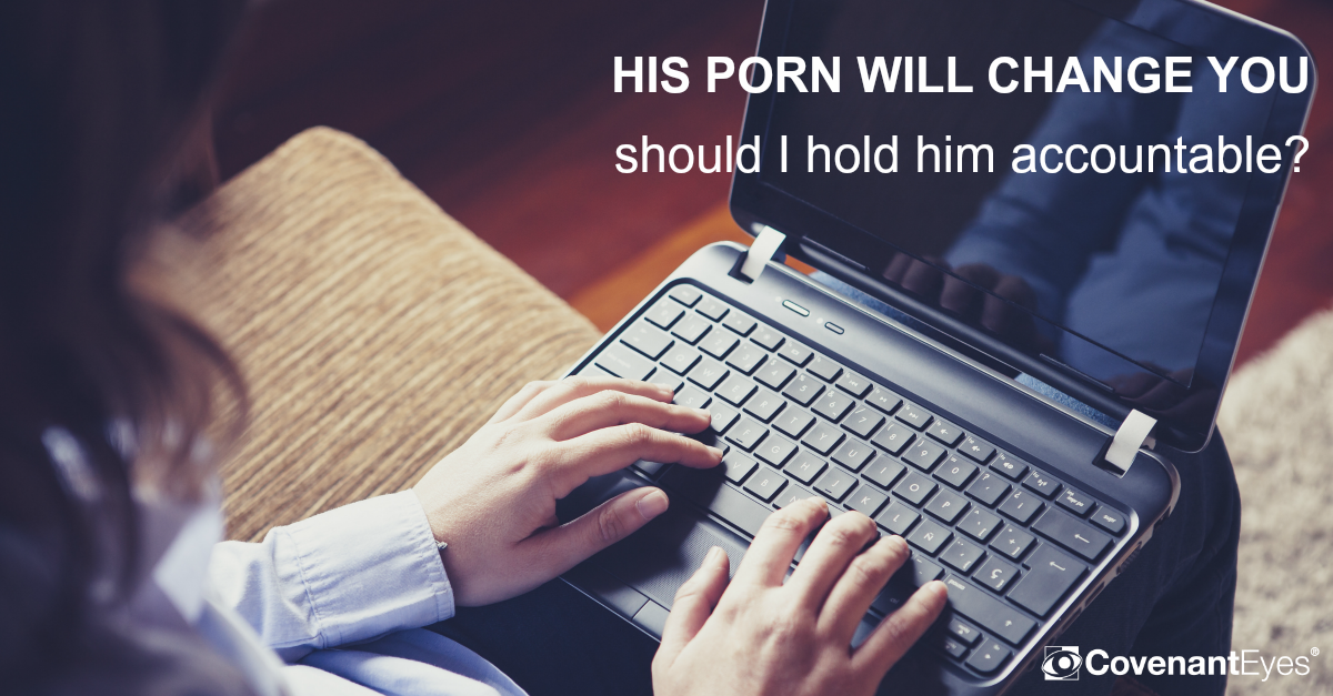 Should I hold my husband accountable for porn