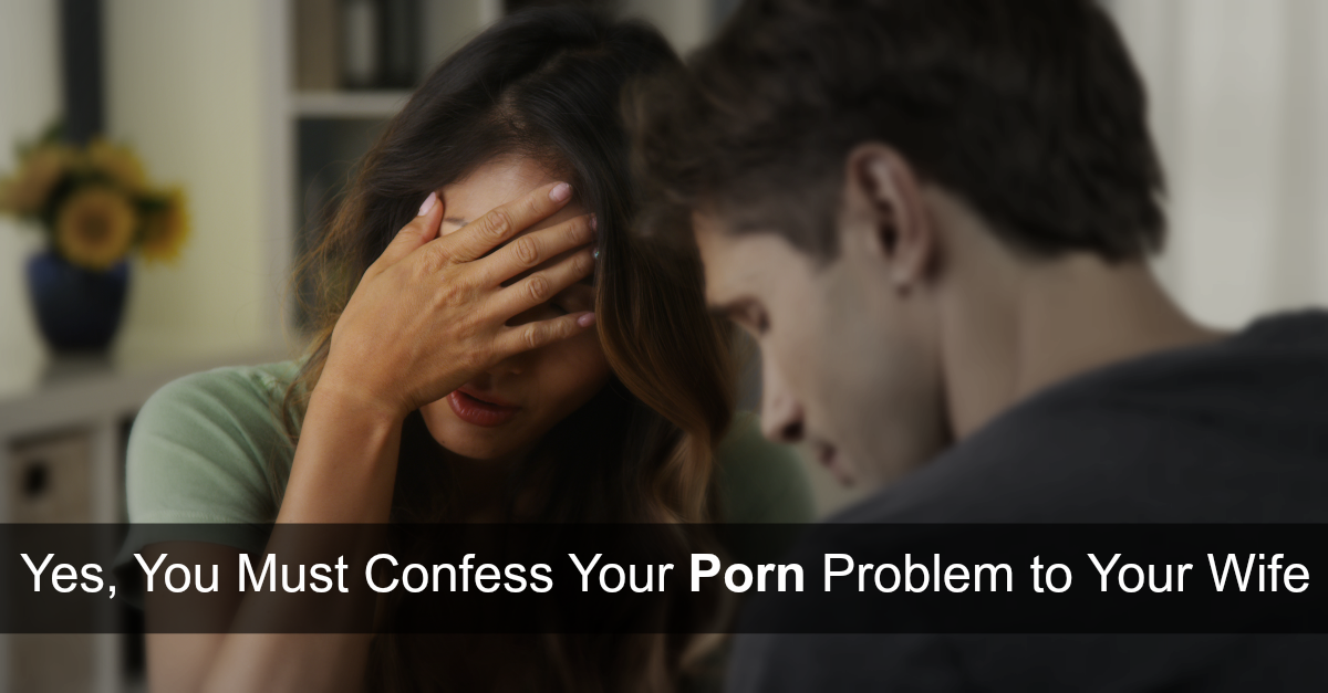 Confess your porn problem to your wife