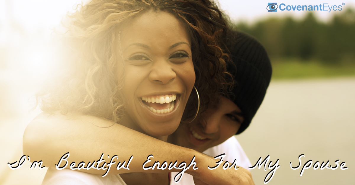 I'm beautiful enough for my spouse