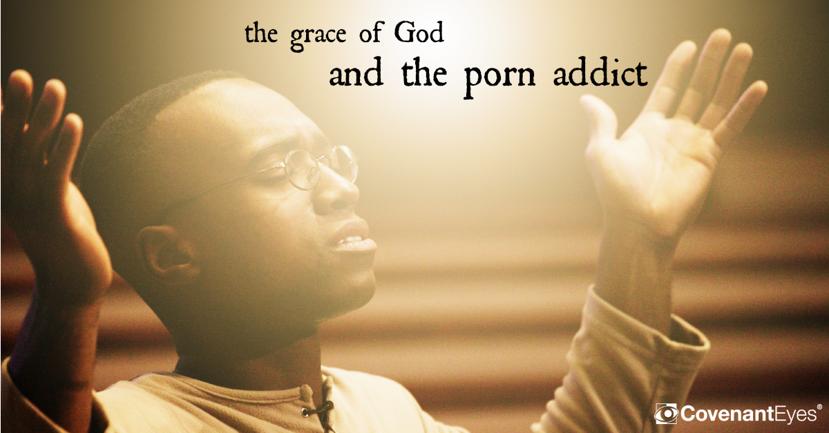 The Grace of God and the Porn Addict