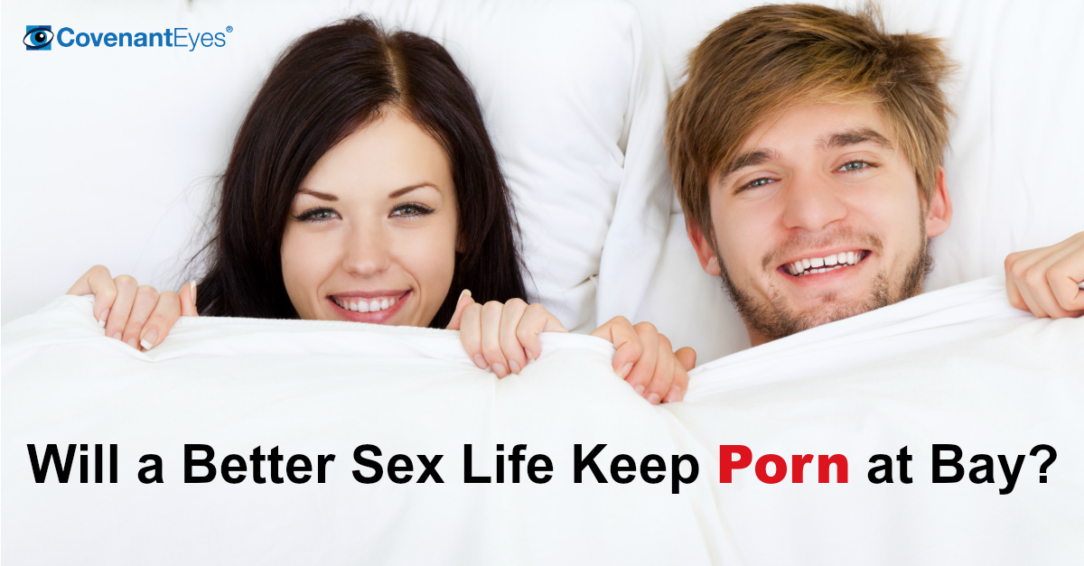 Will a better sex life keep porn at bay