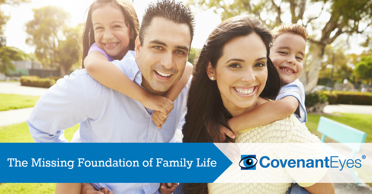 The Missing Foundation of Family Life