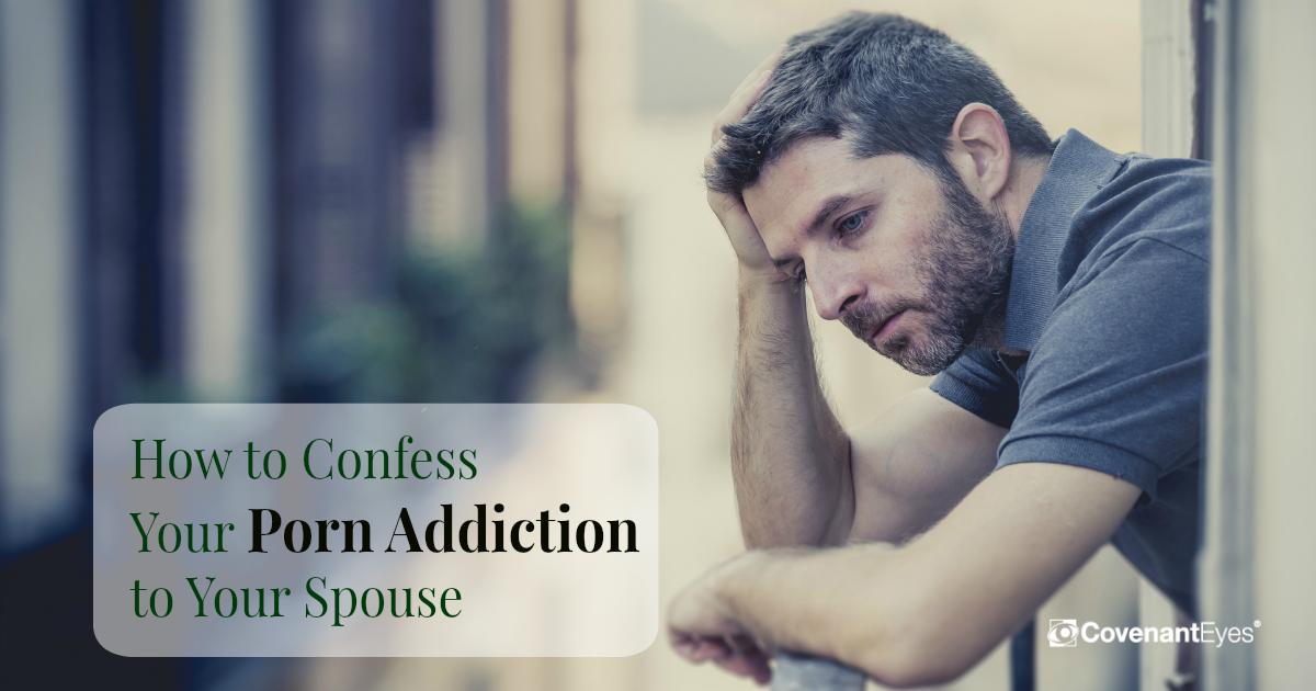 Confess-Porn-Addiction-Spouse