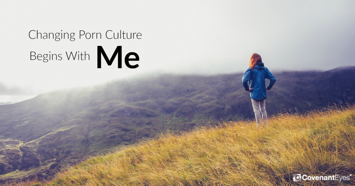 changing porn culture begins with me