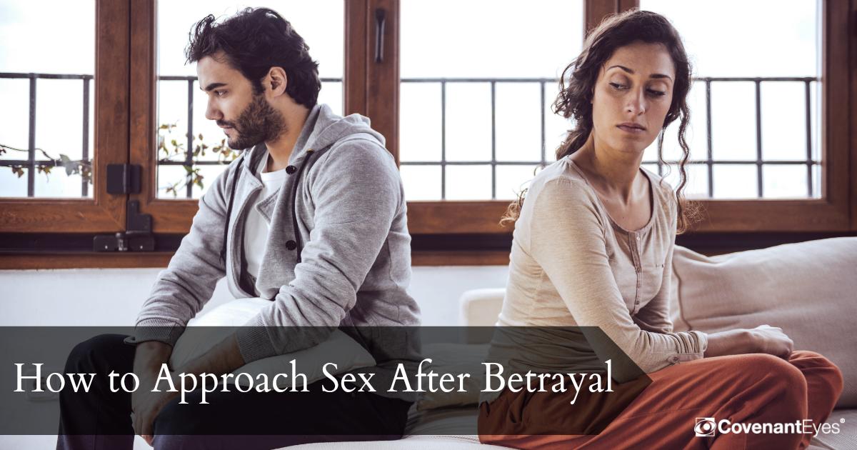 approach sex after betrayal