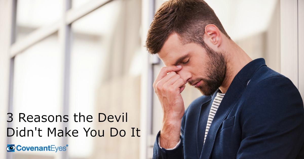 the devil didn't make you do it