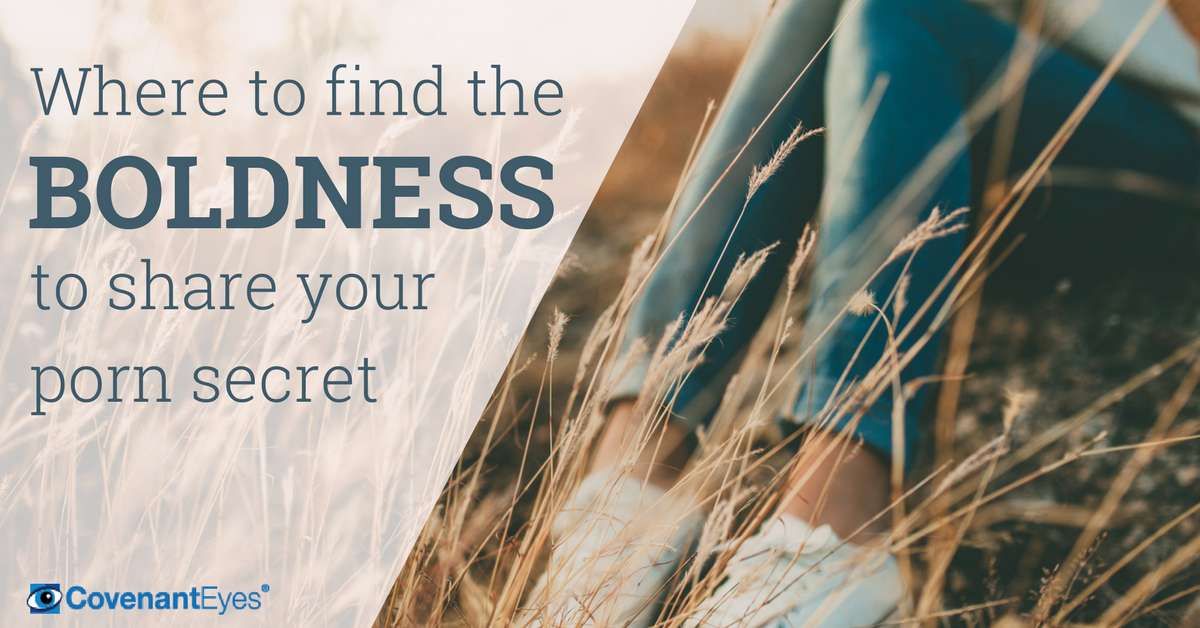 find the boldness to share your porn secret