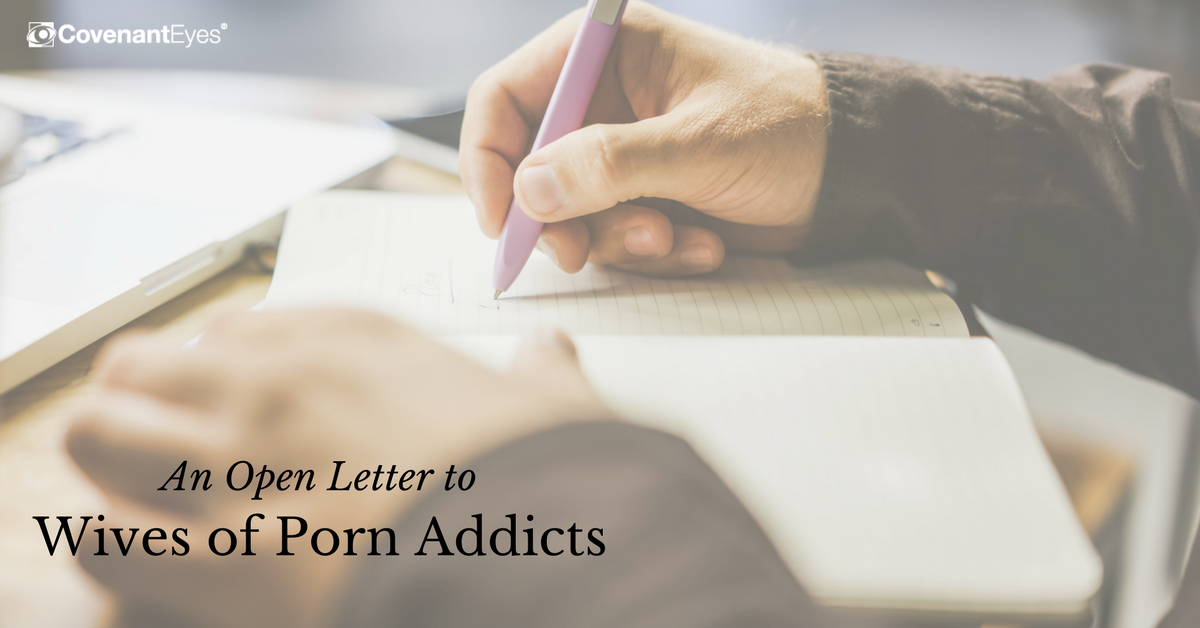 open letter to wives of porn addicts