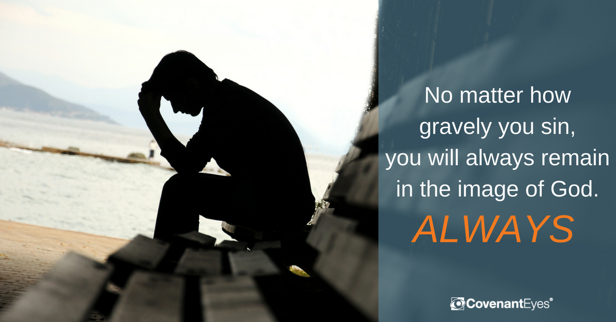 no matter how gravely you sin, you will always remain in the image of God