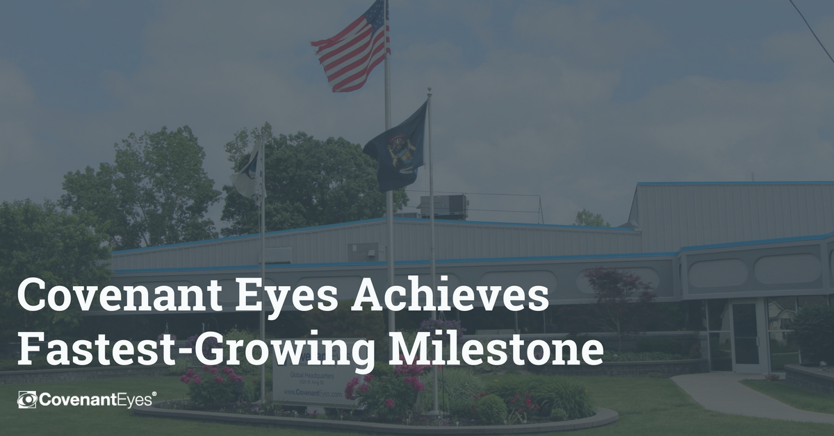Covenant Eyes achieves fastest-growing milestone