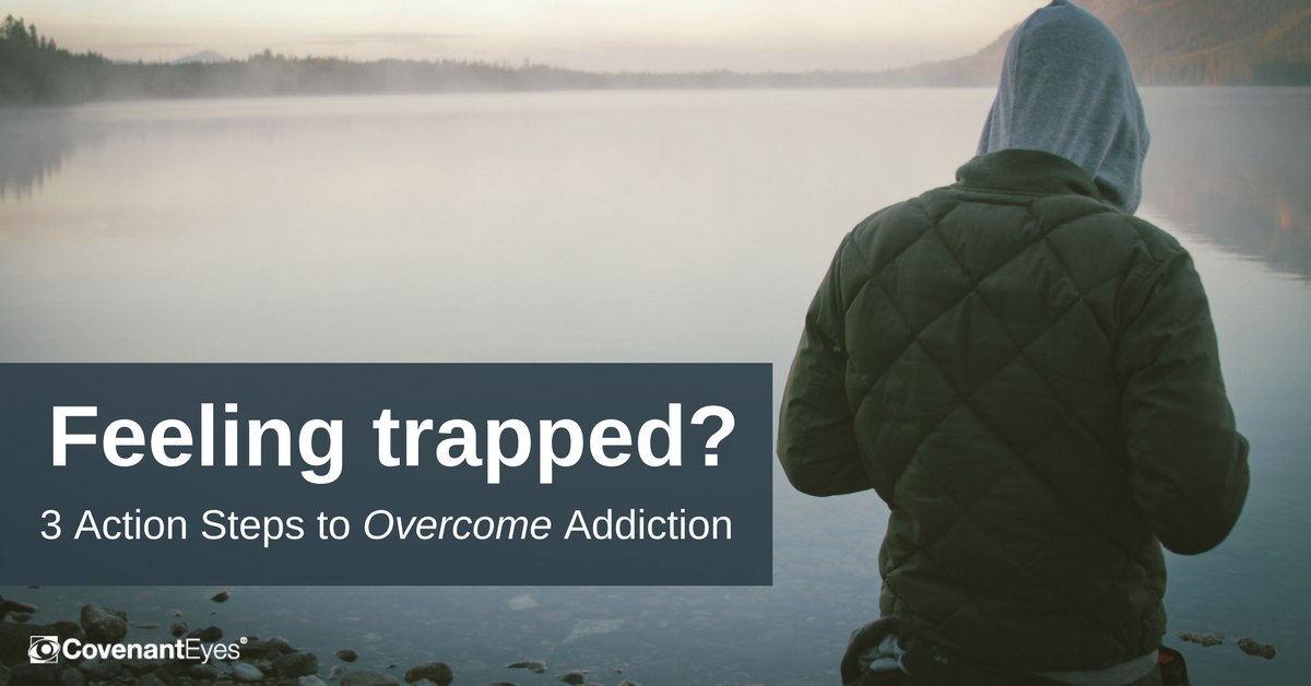 Feeling trapped? 3 action steps to overcome addiction