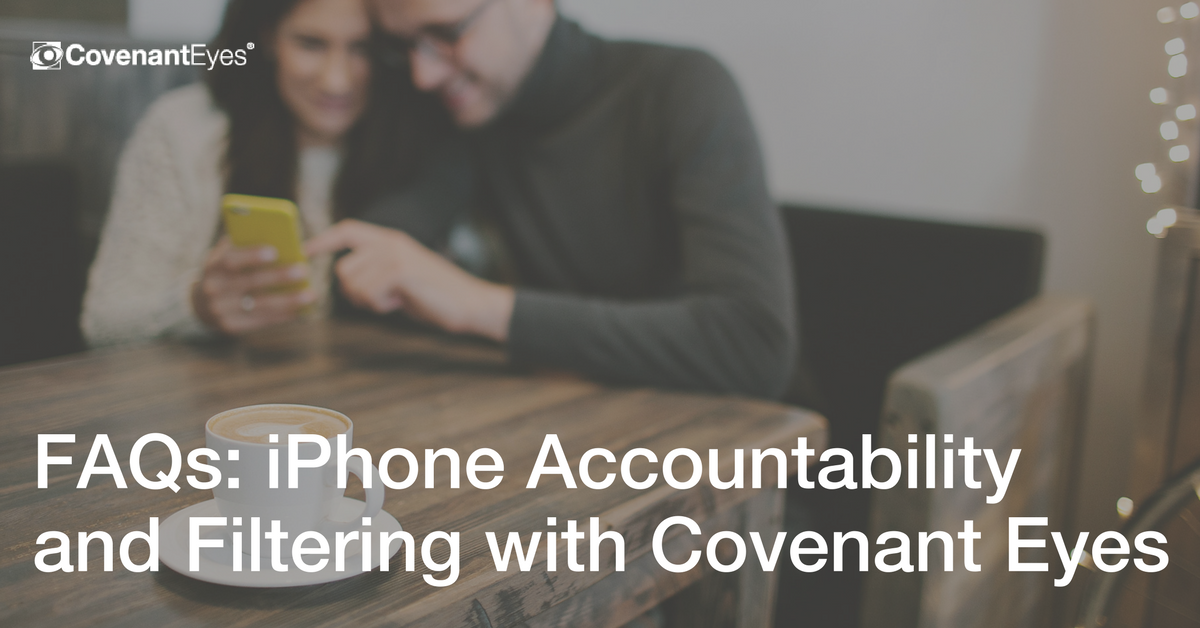 iPhone Accountability and Filtering with Covenant Eyes