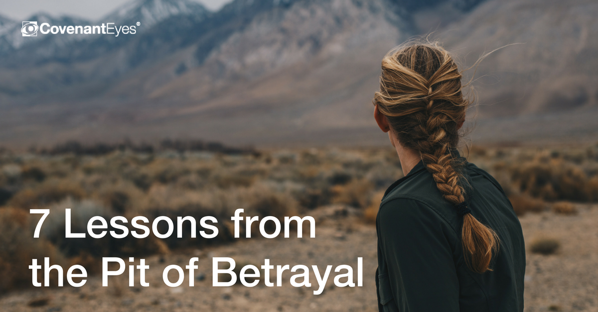 7 Lessons from the Pit of Betrayal