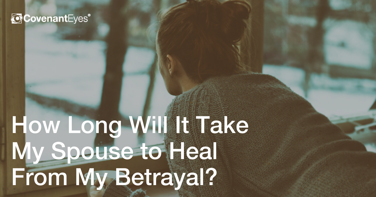 How Long Will It Take My Spouse to Heal from My Betrayal?