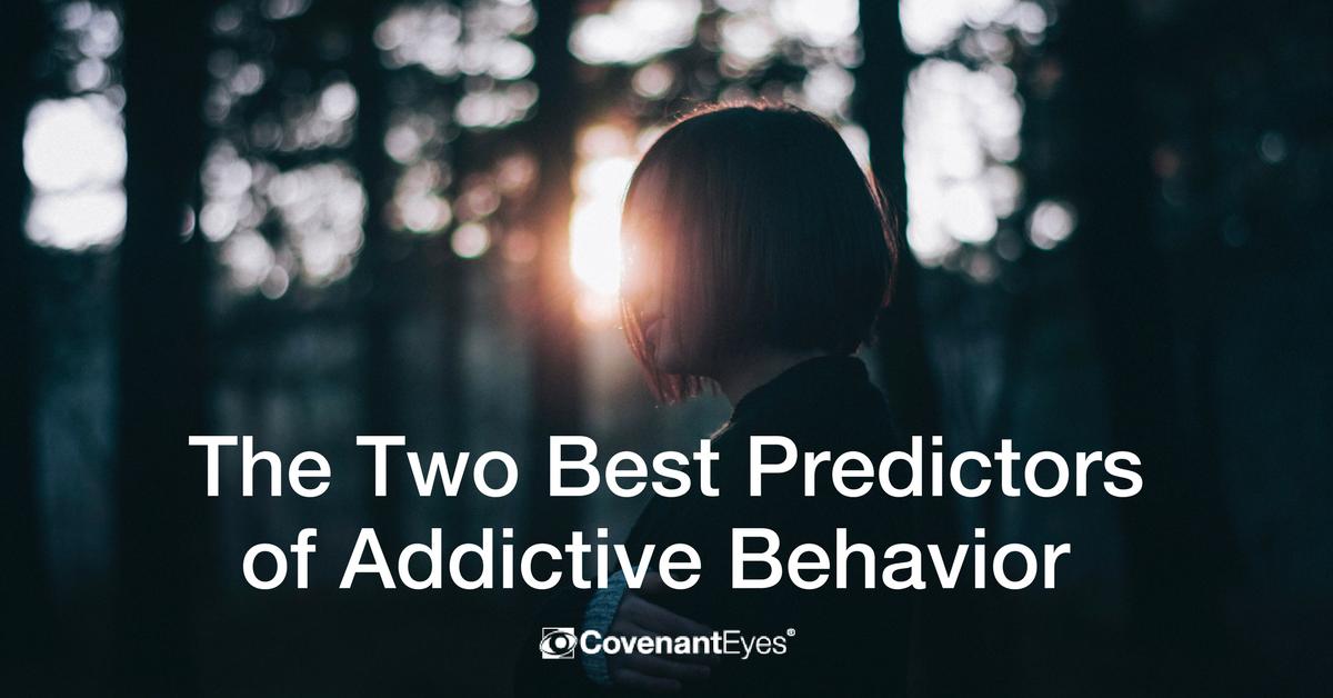 two best predictors of addictive behavior