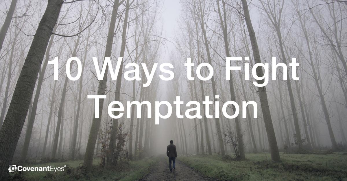 10 Ways to Fight Temptation