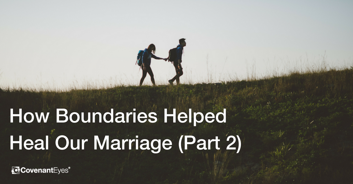 How Boundaries Helped Heal Our Marriage, Part 2