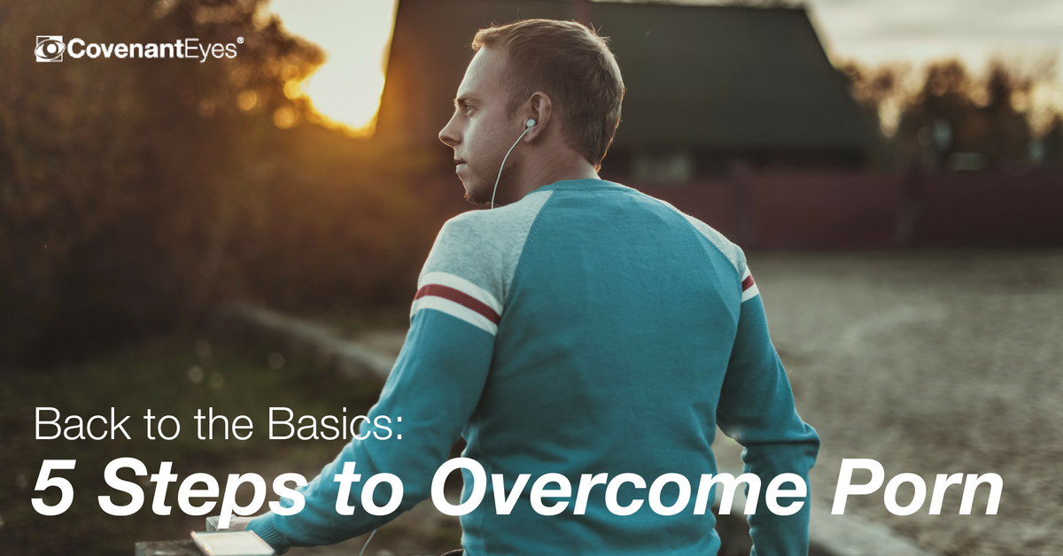 back to the basics_ 5 steps to overcome porn