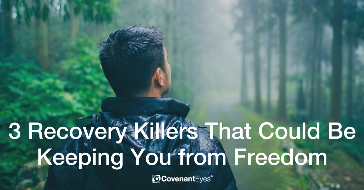 3 Recovery Killers That Could Be Keeping You from Freedom