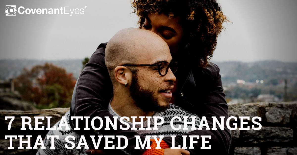 7 Relationship Changes that Saved my Life